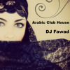 Arabic Club House  Mix  DJ Fawad