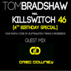 Tom Bradshaw Pres. Killswitch 46 [4th Birthday Special] Guest Mix Greg Downey