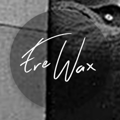 Ere Wax Promo Mix
