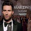 Maroon 5 - Sugar | Parody