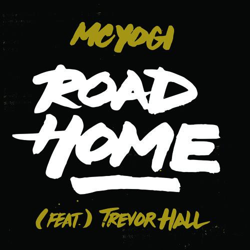 MC YOGI - ROAD HOME FEAT. TREVOR HALL