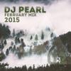 DJ Pearl February 2015 Mix