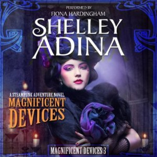 Magnificent Devices by Shelley Adina - Audiobook Sample