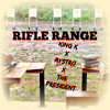 Rifle Range king k-aystro-the president