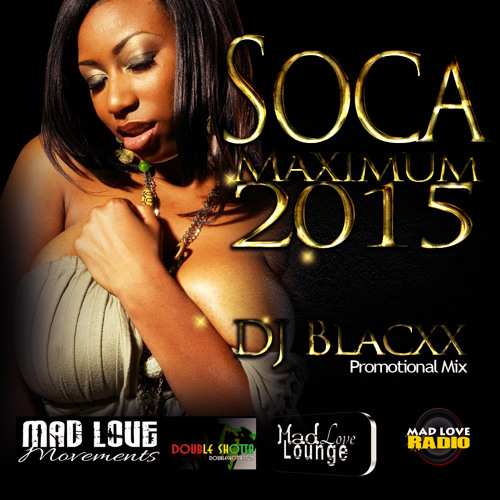 Soca Maximum by Double Shotta - DJ Blacxx