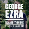 George Erza - Blame It On Me (Pesho & Dave Bo Remix)