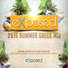 eXposed Summer GREEK MIX 2015 (Mixed By: Dj Nomiko)