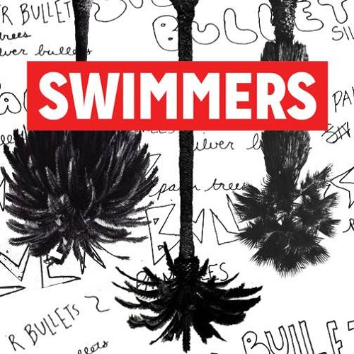 Swimmers - Silver Bullet