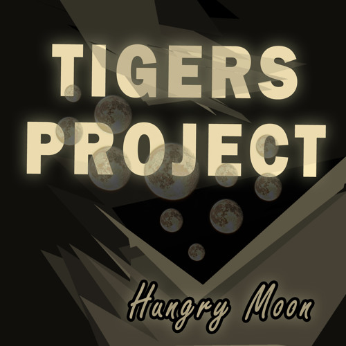 """Tigers Project - """"Hungry Moon"""" [Original Mix]"""