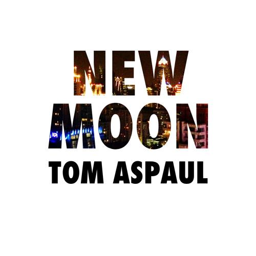 Tom Aspaul - New Moon