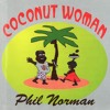Phil Norman - Coconut Woman