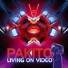 Pakito - Living On Vidéo (BIG ROOM 2015) Free Download