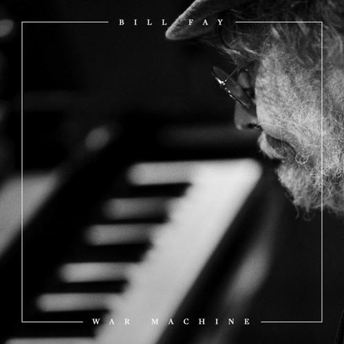 """Bill Fay - """"War Machine"""""""