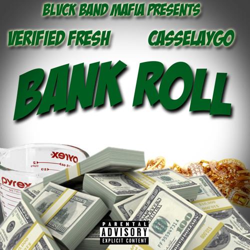Verified Fresh ft. CasseLaygo – Bankroll @VerifiedFresh @CasseLayGo