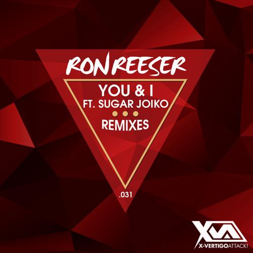 RON REESER Ft. Sugar Joiko - You & I (SevnthWonder Remix) FREE DOWNLOAD