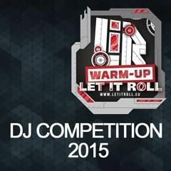Let It Roll Warm Up Competition 2015 - Dj Skaff