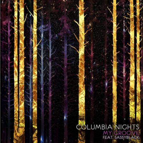 Columbia Nights - My Groove (feat. SassyBlack of THEESatisfaction)