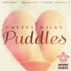 Pretty Ricky - Puddles (clean)