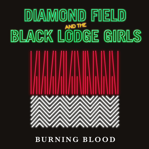 Diamond Field and the Black Lodge Girls 'Burning Blood' (TWIN PEAKS Tribute)