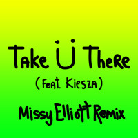 Jack Ü Take Ü There (Ft. Kiesza) (Missy Elliott Remix) Artwork