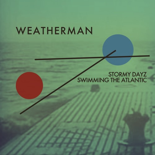 Weatherman / Stormy Dayz