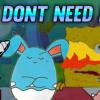 I Don't Need It
