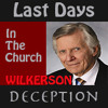 DAVID WILKERSON — Last Days Deception in the Church