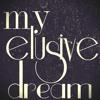 My Elusive Dream (Videoke)