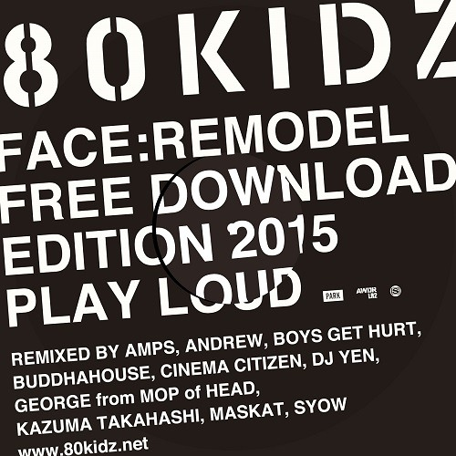 80KIDZ / FACE:REMODEL (FREE DOWNLOAD EDITION)