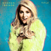 Meghan Trainor Title Cover