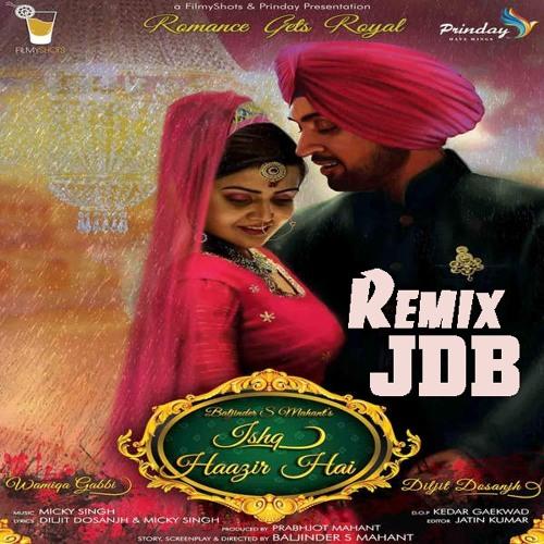 New Mashup Romantic Song Download: Diljit Dosanjh Feat JDB ( Remix Version