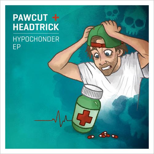 Pawcut & Headtrick - Hypochonder EP