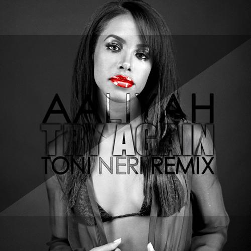 Aaliyah - Try Again (Toni Neri Remix)