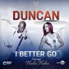 Duncan -I Better Go Ft Nadia Nakai