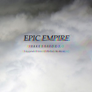 England Skies (Epic Empire Remix) by Shake Shake Go