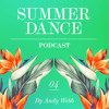 Summer Dance Podcast #04 by Andy Webb
