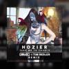 Hozier - Take Me To Church (DIMARO & TIM RESLER Remix)