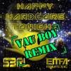 S3RL - Happy Hardcore Tonight (Vau Boy Remix)