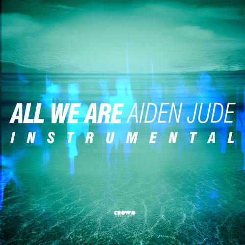 Aiden Jude - All We Are (Instrumental)