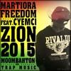 MARTIORA FREEDOM feat. CYEMCI - ZION (2015)