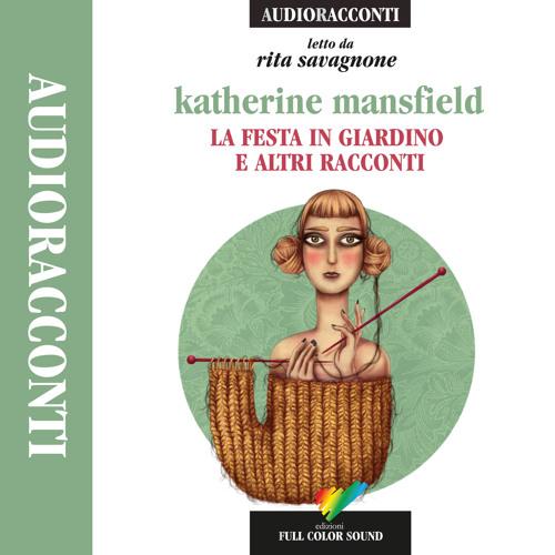 La festa in giardino di Katherine Masfield letto da Rita Savagnone