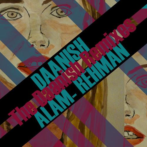 YOU AND IIII (The Daanish Remix)