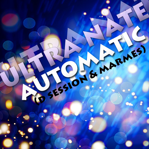 Ultra Nate - Automatic 2015 ( D Session & MARMES ) PREW