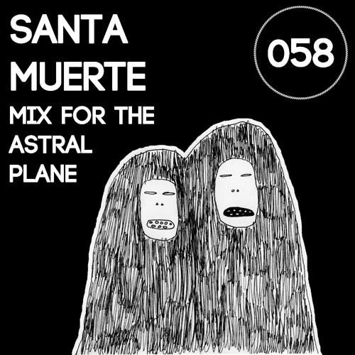 Santa Muerte Mix For The Astral Plane