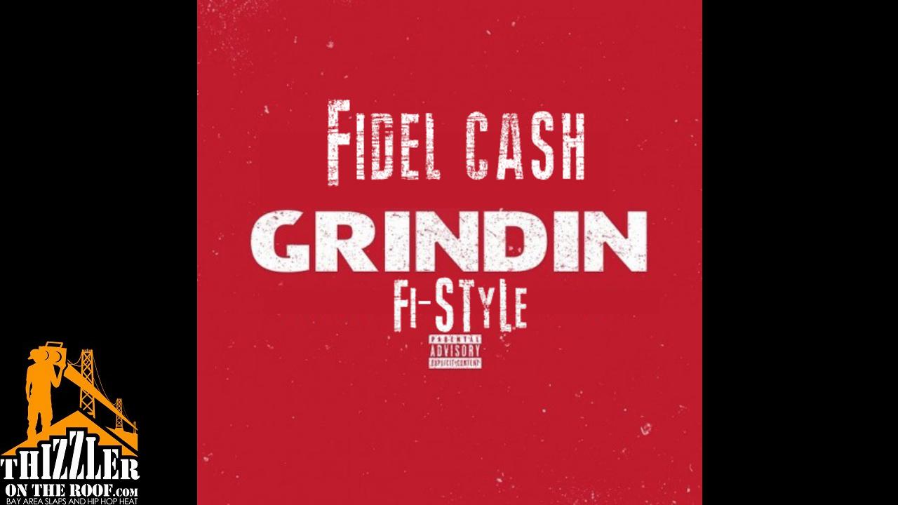 Fidel Cash - Grindin (Fi-Style) [Thizzler.com]