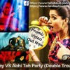 Yaar Na Miley VS Abhi Toh Party (Double Trouble Mashup) [DEMO] -  DJ Freestyler