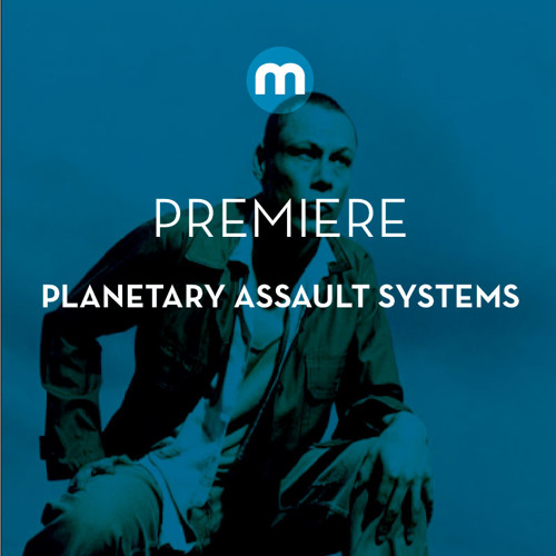 Premiere: Planetary Assault Systems 'Arc'