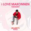I LOVE MAKONNEN - TUESDAY (SHASHU PWRFNK REMIX)
