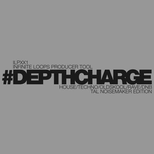 #DEPTHCHARGE TAL NoiseMaker Edition (FREE)