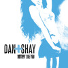 "Dan+Shay - ""Nothin' like You"" Single Outro"